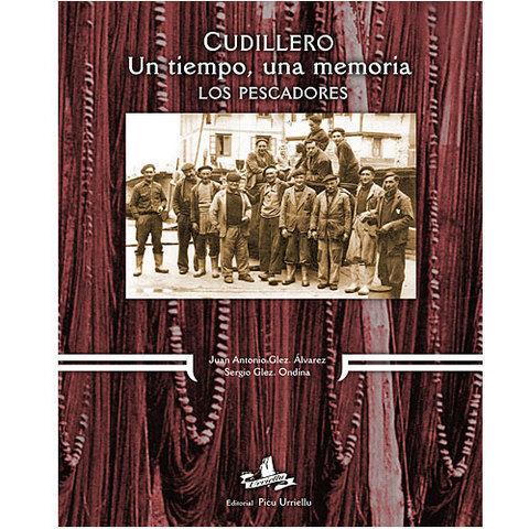 Artesania Asturiana - Cudillero, un tiempo, una memoria - Los Pescadores - Editorial Picu Urriellu