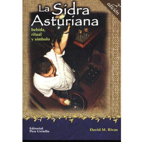 Artesania Asturiana - La Sidra Asturiana - bebida, ritual y símbolo - 2º edicion - Editorial Picu Urriellu