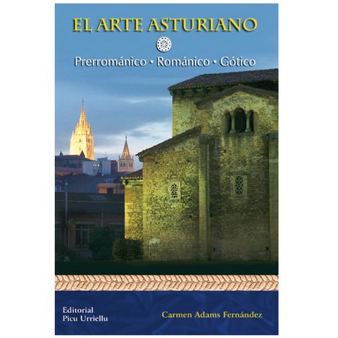 Artesania Asturiana - Arte asturiano: Prerrománico-Románico-Gótico - Editorial Picu Urriellu