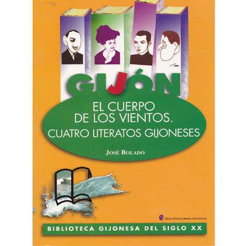Artesania Asturiana - El cuerpo de los vientos. Cuatro literatos gijoneses - Editorial Picu Urriellu