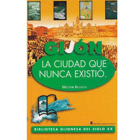 Artesania Asturiana - La ciudad que nunca existio - Editorial Picu Urriellu