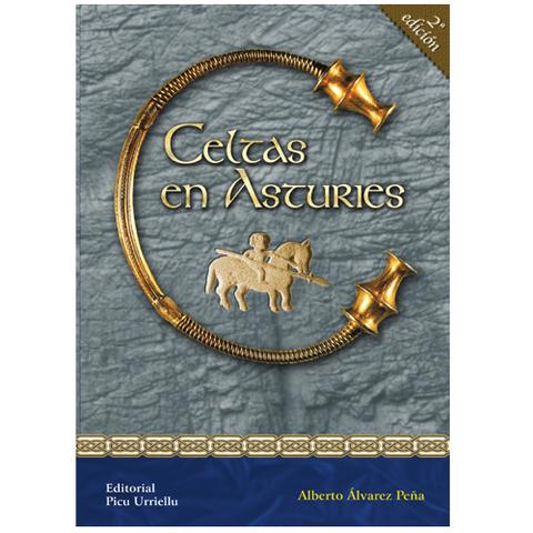Artesania Asturiana - Celtas en Asturies - 2º edicion - Editorial Picu Urriellu
