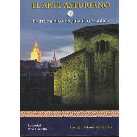 Artesania Asturiana - Guia del arte asturiano - Prerromanico, Romanico y Gotico - Editorial Picu Urriellu