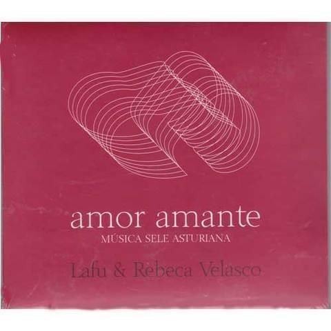 Artesania Asturiana - Lafu & Rebeca Velasco - amor amante - Editorial Picu Urriellu