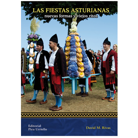 Artesania Asturiana - Las Fiestas Asturianas Nuevas formas y viejos ritos  - Editorial Picu Urriellu