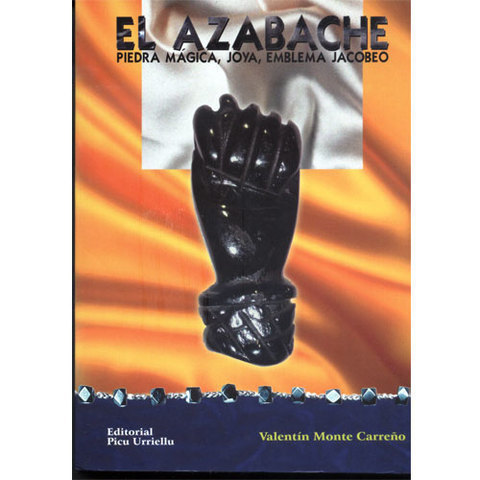 Artesania Asturiana - El Azabache:  piedra mágica, joya, emblema jacobeo - Editorial Picu Urriellu