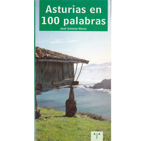 Artesania Asturiana -  Asturias en 100 palabras  - Editorial Picu Urriellu
