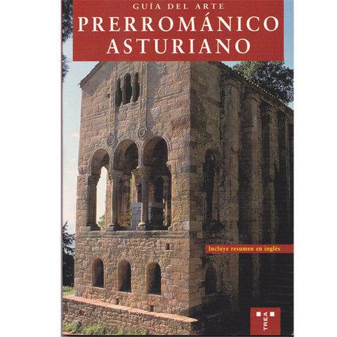 Artesania Asturiana -  Guia del arte prerrománico asturiano  - Editorial Picu Urriellu