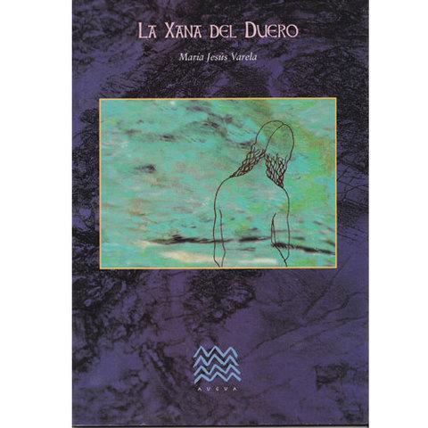 Artesania Asturiana -  La xana del Duero - asturianu - Editorial Picu Urriellu