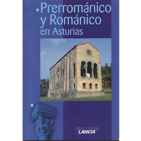 Artesania Asturiana -  Prerromanico y romanico en Asturias - Editorial Picu Urriellu