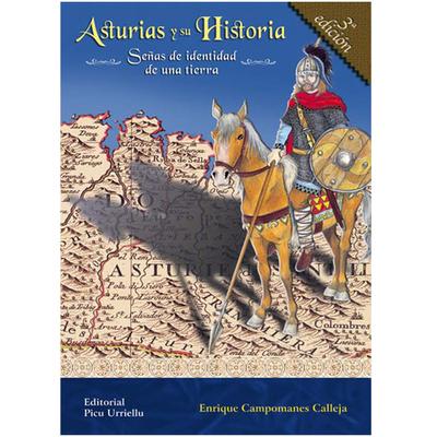 Asturias y su Historia: Señas de identidad de una tierra - 3º edicion