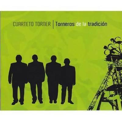 Cuarteto Torner - torneros de la tradición