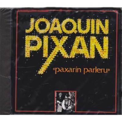 Joaquin Pixan - paxarín parleru