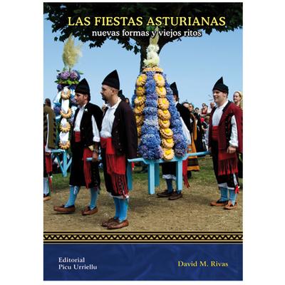 Las Fiestas Asturianas Nuevas formas y viejos ritos