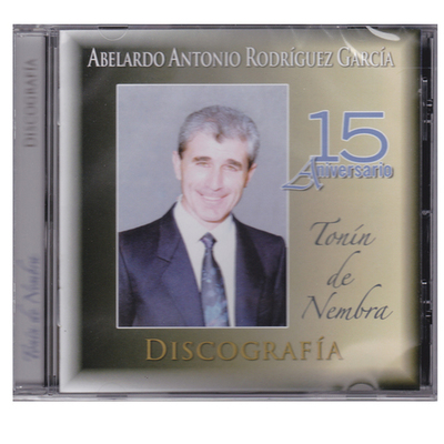 Tonín de Nembra ( Abelardo Antonio Rodríguez García) - 15 Aniversario