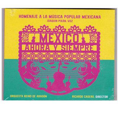 México, Ahora y Siempre - Joaquin Pixán