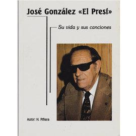 José González -El Presi - su vida y sus canciones